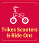 Trikes Scooters & Ride Ons